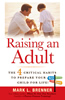 Raising an Adult: The 4 Critical Habits To Prepare Your Child For Life! By Mark L. Brenner